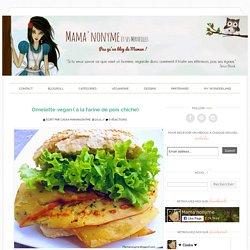 Omelette vegan ( à la farine de pois chiche) ~ Mama'nonyme et ses Merveilles