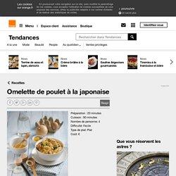 Omelette de poulet à la japonaise sur Orange Tendances