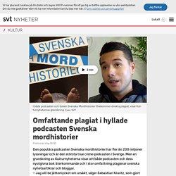 Omfattande plagiat i hyllade podcasten Svenska mordhistorier