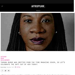 Tarana Burke was omitted from the TIME Magazine cover, so let's celebrate the sh*t out of her today!