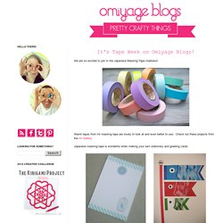 It's Tape Week on Omiyage Blogs!