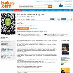 Böcker inom och omkring oss - Aidan Chambers - Bok (9789186634544)