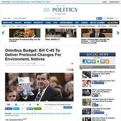 Omnibus Budget: Bill C-45 To Deliver Profound Changes For Environment, Natives