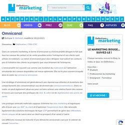 (Dont vidéos) Omnicanal - Définitions Marketing