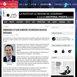 «Omnicanal» et Click & Mortar: Les nouveaux relais de croissance