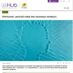 Omnicanal : portrait-robot des nouveaux vendeurs