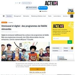 Omnicanal et digital : le nouveau visage des programmes de fidélité