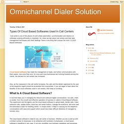 Omnichannel Dialer Solution: Types Of Cloud Based Softwares Used In Call Centers