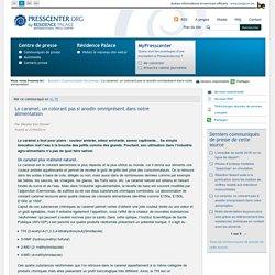 INSTITUT SCIENTIFIQUE DE SANTE PUBLIQUE21/08/14Le caramel, un colorant pas si anodin omniprésent dans notre alimentation