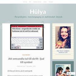 Att omvandla tal till skrift- ljud till symbol – Hülya