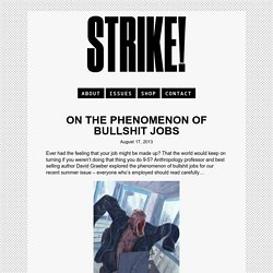 On the Phenomenon of Bullshit Jobs - STRIKE!
