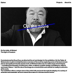 On the table. Ai Weiwei - Opisso