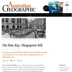 On this day: The fall of Singapore