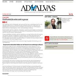 advalvas: Onafhankelijk onderzoek in gevaar