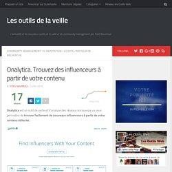 Onalytica. Trouvez des influenceurs à partir de votre contenu – Les outils de la veille