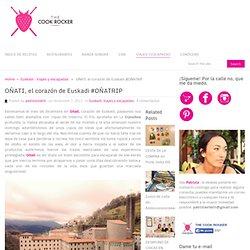 OÑATI, el corazón de Euskadi #OÑATRIP