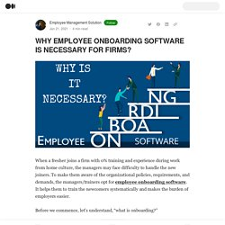 WHY EMPLOYEE ONBOARDING SOFTWARE IS NECESSARY FOR FIRMS?