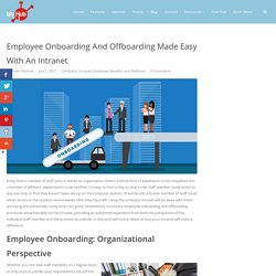 Employee Onboarding And Offboarding Made Easy With An Intranet