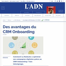 CRM Onboarding La Redoute optimisation camapgne digitale