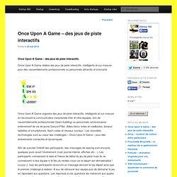 Once Upon A Game - des jeux de piste interactifs - Startup 365