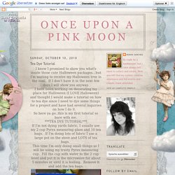 Once Upon A Pink Moon: Tea Dye Tutorial