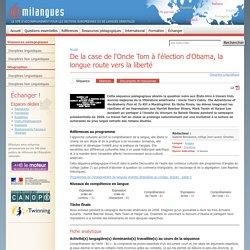 De la case de l'Oncle Tom à l'élection d'Obama, la longue route vers la liberté
