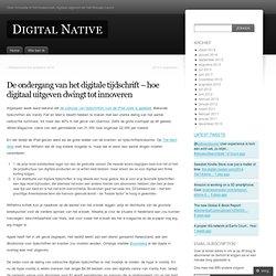 De ondergang van het digitale tijdschrift – hoe digitaal uitgeven dwingt tot innoveren « Digital Native