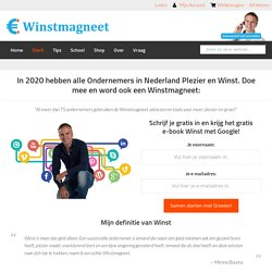 In 2020 hebben alle Ondernemers in Nederland Plezier en Winst. Doe mee en word ook een Winstmagneet: - Winstmagneet