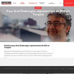 #FreeErol : libérez Erol Önderoglu, représentant de RSF en Turquie