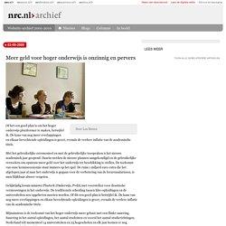 Meer geld voor hoger onderwijs is onzinnig en pervers - archief nrc.nl