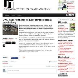 UvA: nader onderzoek naar fraude sociaal-psycholoog