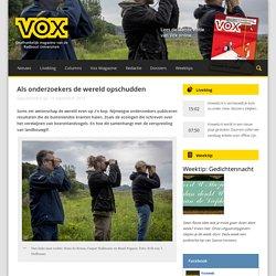 Als onderzoekers de wereld opschudden - Vox magazine