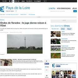 Ondes de Varades : le juge donne raison à l'Etat - justice/environnement