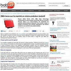SMA lance sur le marché un micro-onduleur évolutif : 04-02-2014