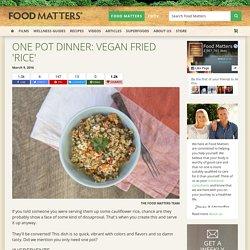 One Pot Dinner: Vegan Fried 'Rice'