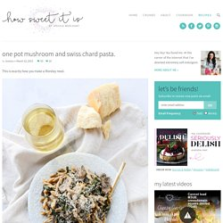 One Pot Pasta aux blettes et champignons. – How Sweet It Is
