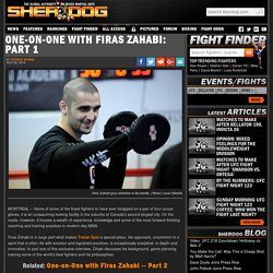 One-on-One with Firas Zahabi: Part 1
