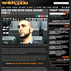 One-on-One with Firas Zahabi: Part 2