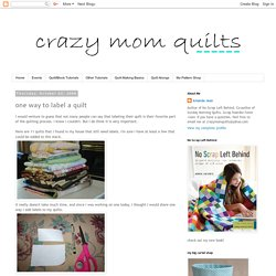 crazy mom quilts: one way to label a quilt