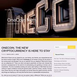 OneCoin, the New Cryptocurrency Is here to Stay