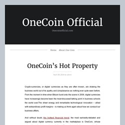 OneCoin's Hot Property