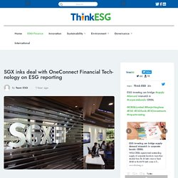 SGX inks deal with OneConnect Financial Technology onESG reporting -