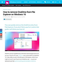 How to remove OneDrive from File Explorer on Windows 10