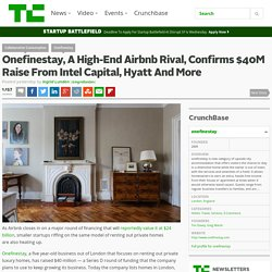 Onefinestay, A High-End Airbnb Rival, Confirms $40M Raise From Intel Capital, Hyatt And More