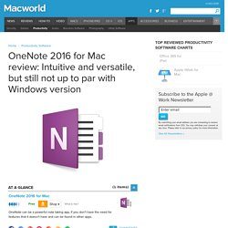 OneNote 2016 for Mac review: Intuitive and versatile, but still not up to par with Windows version