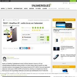 OnePlus 3T : Test complet - Les Numériques