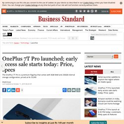 OnePlus 7T Pro launched; early access sale starts today: Price, specs