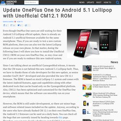 Update OnePlus One to Android 5.1 Lollipop with Unofficial CM12.1 ROM