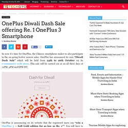 OnePlus Diwali Dash Sale offering Re. 1 OnePlus 3 Smartphone