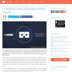 Le OnePlus 2 sera officialisé en réalité virtuelle